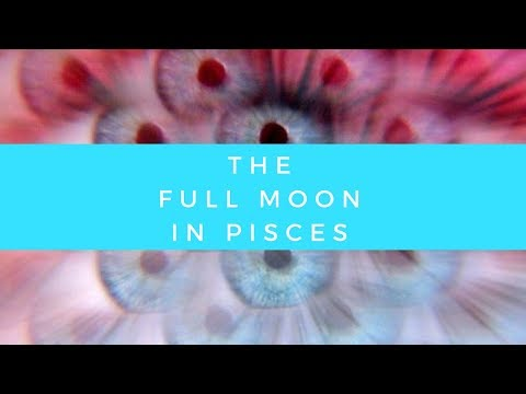 Full Moon In Pisces Reading August 26, 2018