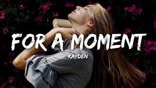 Kayden - For A Moment (Lyrics)