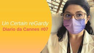 Un Certain reGardy ◇ Diario dal Festival di Cannes #07