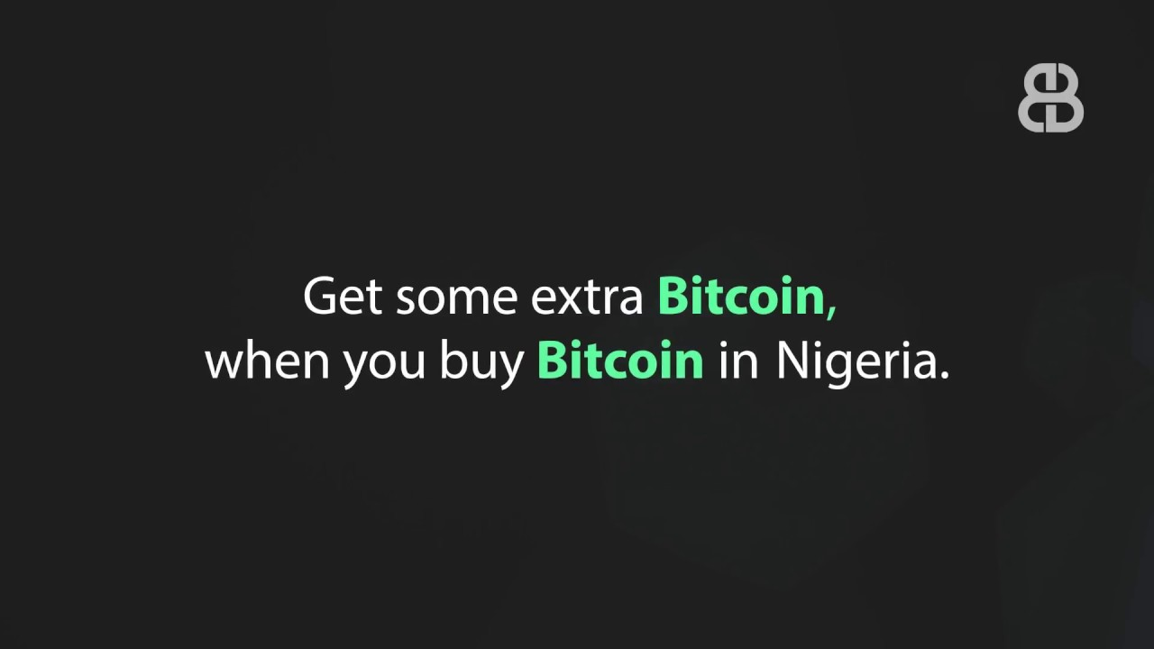 Get some extra bitcoin when you buy bitcoin in nigeria youtube get some extra bitcoin when you buy bitcoin in nigeria ccuart Choice Image