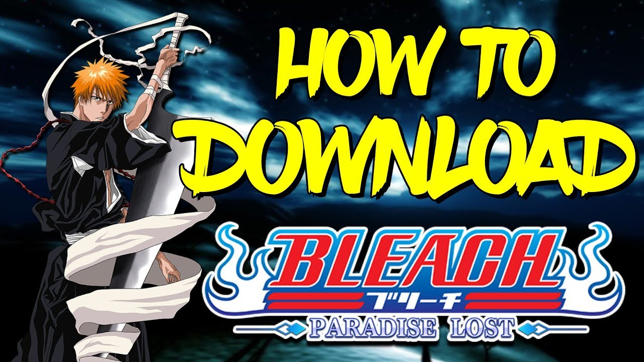 HOW TO DOWNLOAD BLEACH PARADISE LOST