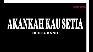 Akankah Kau Setia Dcotz Band Lirik.mp3