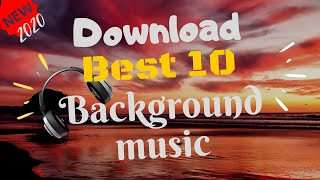Top 10 Copyright free Background Music 2021