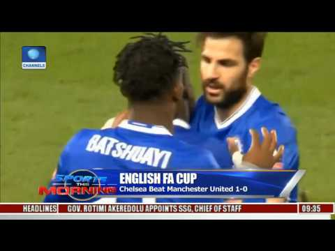 English FA Cup Updates As Chelsea Beat Man. United 1-0