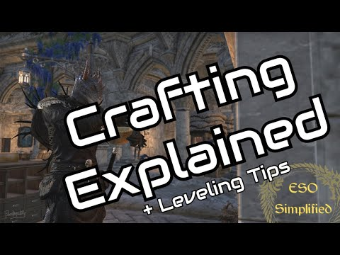 ESO Simplified: Crafting Explained + Leveling Tips!