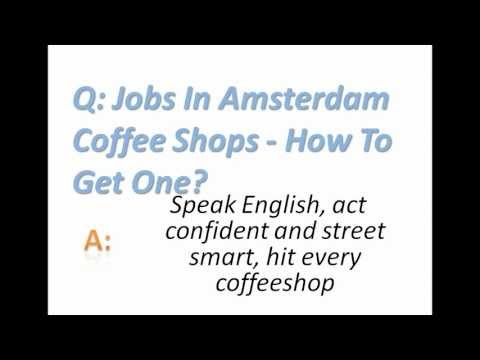 Jobs In Amsterdam Coffee Shops - How To Get One?