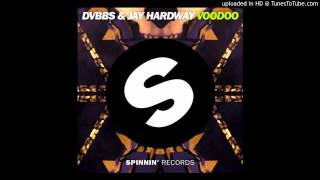 DVBBS & Jay Hardway - Voodoo (Original Mix) [FREE DOWNLOAD]