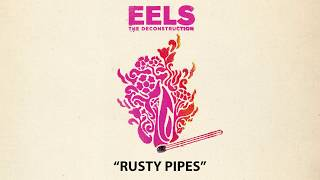 EELS - Rusty Pipes (AUDIO) - from THE DECONSTRUCTION