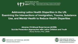 Addressing latinx health disparities in the u.s.: aces & suicide prevention approaches