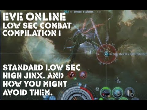 Eve Online Low Sec Combat Compilation #1 Standard Low Sec Hi-Jinx And How You Might Avoid Them.