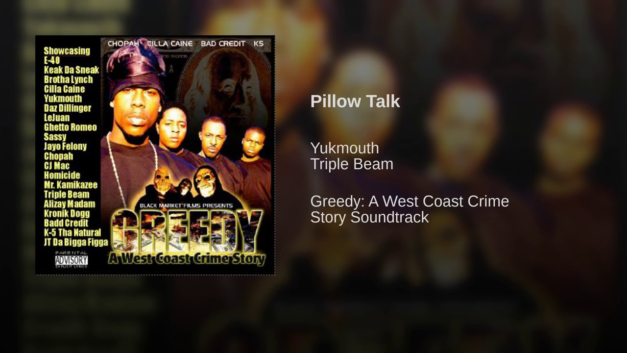 Yukmouth Triple Beam Pillow Talk Greedy Movie Soundtrack A Keith