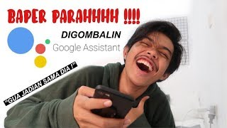 Download Video DIGOMBALIN ABIS ABISAN SAMA GOOGLE ASSISTANT !!!! MP3 3GP MP4