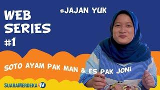 "Web Seris ""Jajan Yuk"" (1) Soto Ayam Pak Man & Es Pak Joni"