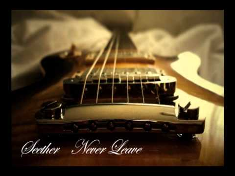Seether - Never leave