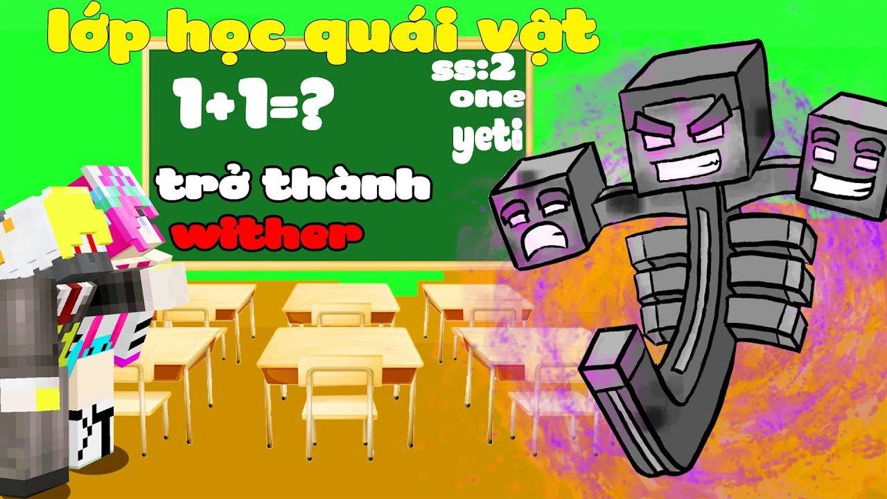 MINI GAME LỚP HỌC QUÁI VẬT ONE VÀ NOOB YETI TRỞ THÀNH WITHER MONSTER SCHOOL MINECRAFT