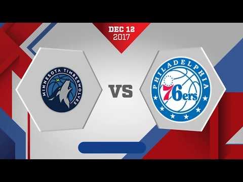 Philadelphia 76ers vs. Minnesota Timberwolves - December 12, 2017