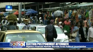 Nigeria's Financial Markets Stumble Amid Political Uncertainties Pt.3 18/02/19 |News@10|