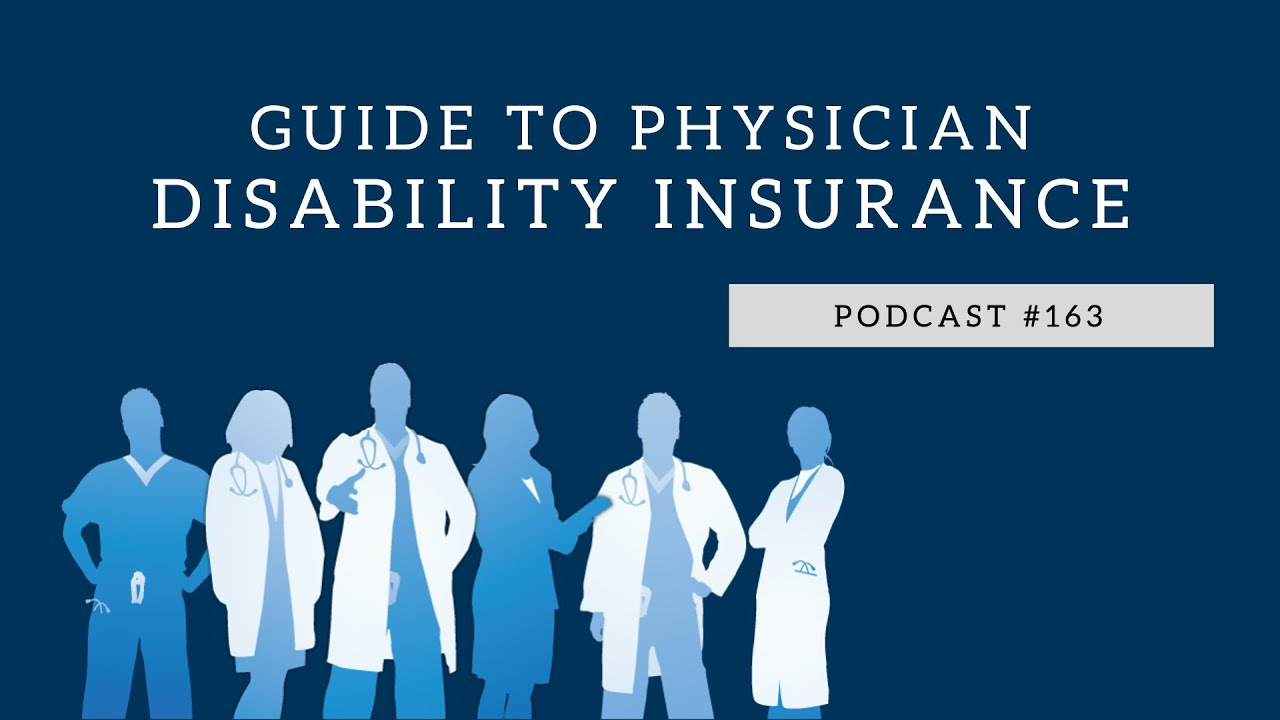 Podcast #163- Guide to Physician Disability Insurance - YouTube