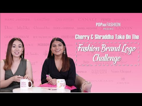 Cherry & Shraddha Take On The Fashion Brands Logo Challenge - POPxo Fashion