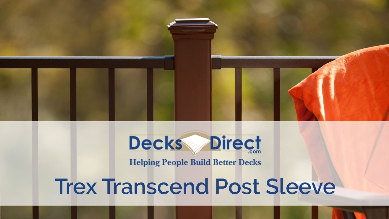 Transcend Post Sleeve By Trex