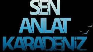 ÖYKÜ GÜRMAN SEN ANLAT KARADENİZ dinle mp3