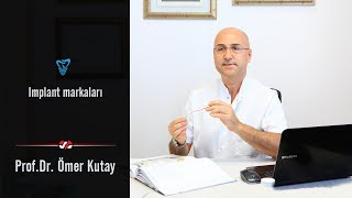 İmplant Markaları - Prof. Dr. Ömer Kutay