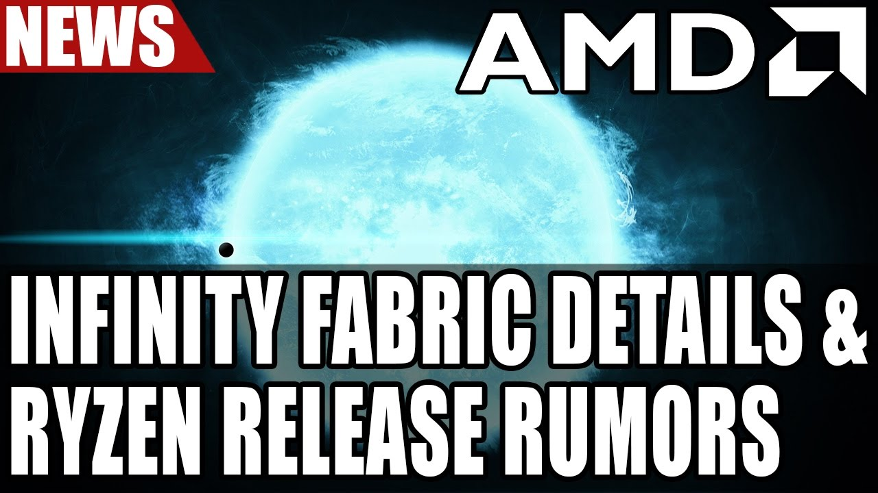Amd Infinity Fabric Details More Ryzen Rumors On Release Date Pricing Youtube