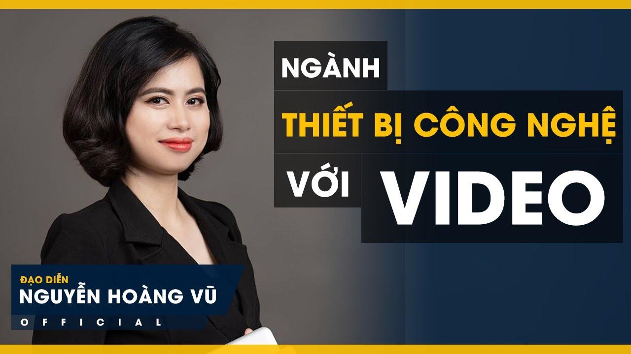 CEO Thiết Bị Công Nghê Sáng Tạo Video Quảng Cáo | Video Sale Học Viên | Đạo Diễn Nguyễn Hoàng Vũ