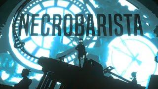 Necrobarista - Official Cinematic Trailer