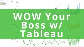 How to WOW Your Boss with Tableau