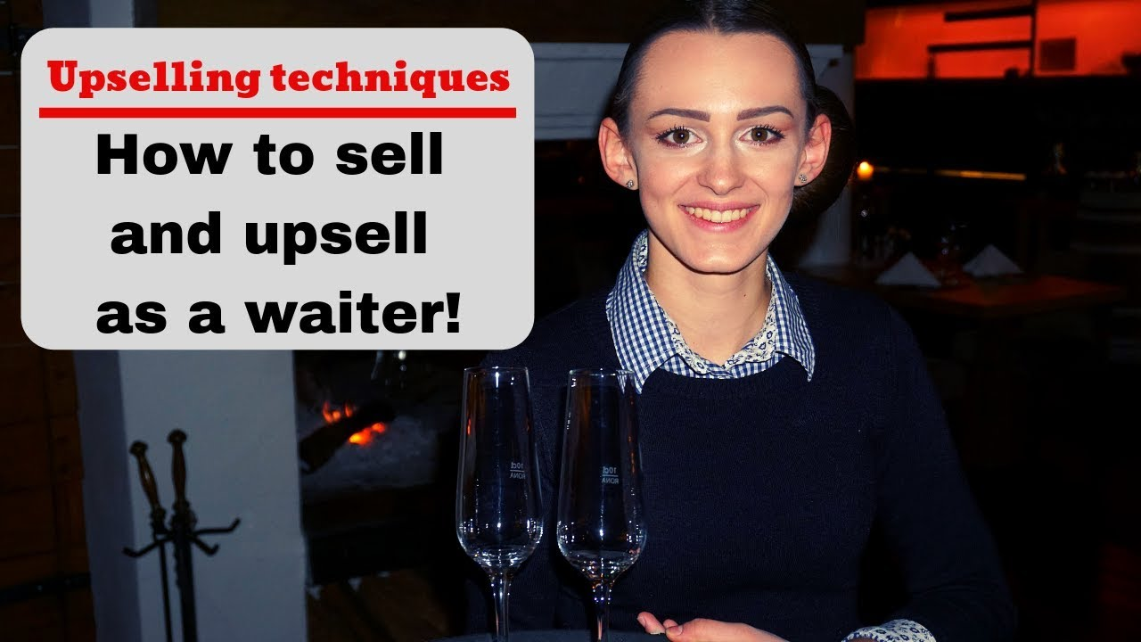 Selling and up selling as a waiter! Upselling techniques  Waiter training!  Fine dining service!
