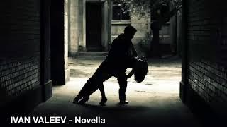 Ivan Valeev — Novella (Lyrics)