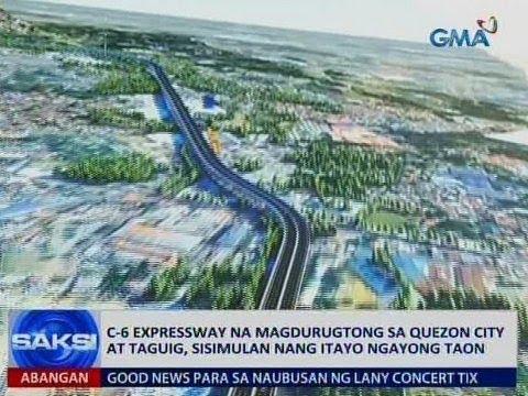 Saksi: C-6 Expressway na magdurugtong sa QC at Taguig, sisimulan nang itayo ngayong taon