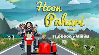 Hoon Pahari Main - Pahari Prince, Hansraj Raghuwanshi, Sahil Shavi, Sirazee (Official Music Video)