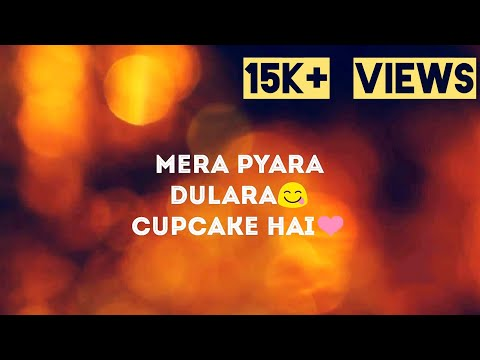 Mohit Gaur | CupCake Song❤️ | Lyrical Video |...