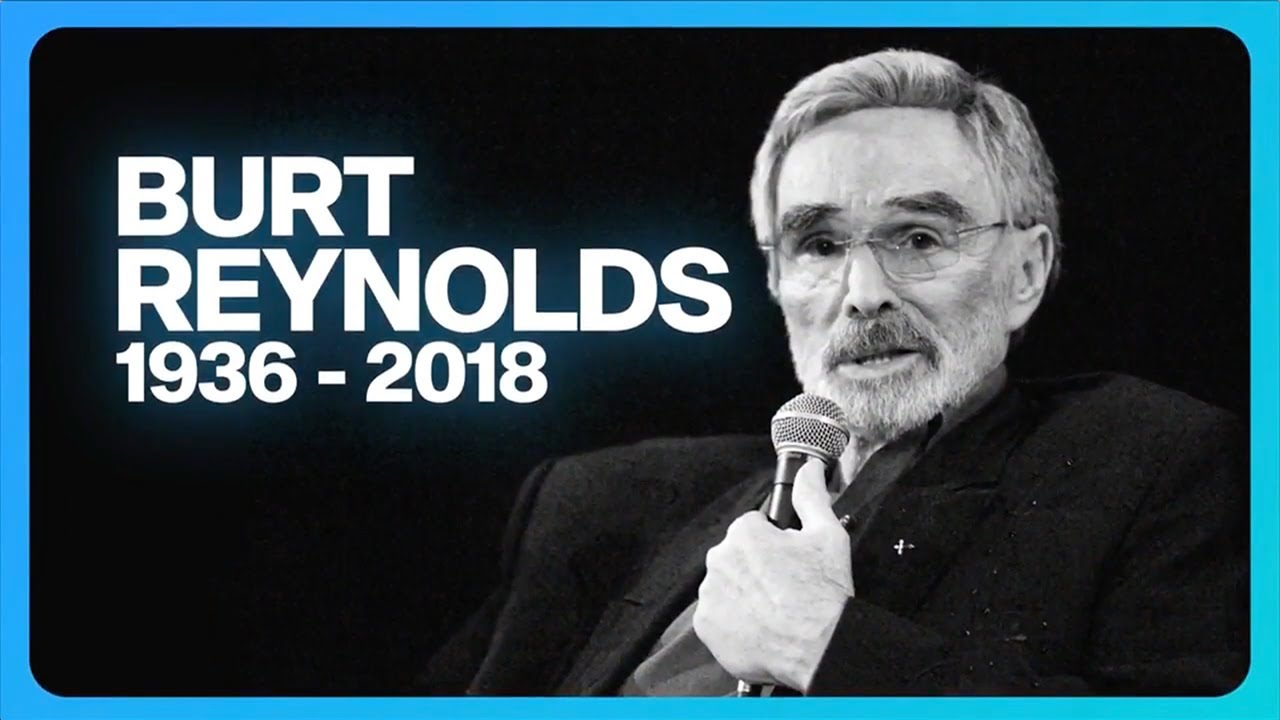 Burt Reynolds dead at 82: Stars pay tribute after ...  |Burt Reynolds Death
