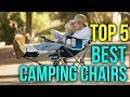 Best Camping Chairs - Best Outdoor Folding Camping Chairs In 2018