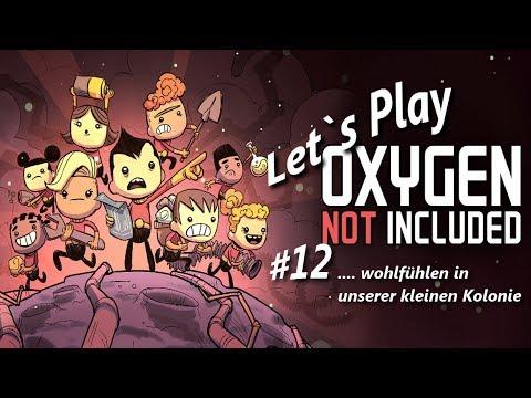 🚀 Oxygen not Included #12 🚀 .... wohlfühlen in unserer kleinen Kolonie 🚀.. deutsch