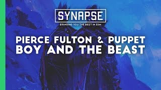 Pierce Fulton &amp Puppet - Boy and the Beast