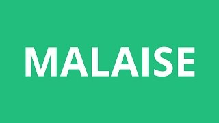 How To Pronounce Malaise - Pronunciation Academy