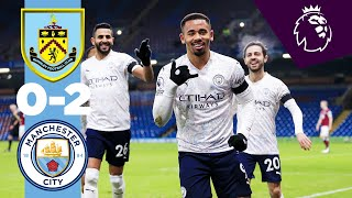 HIGHLIGHTS | BURNLEY 0-2 CITY | JESUS & STERLING