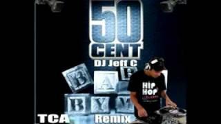 50 Cent-Baby by me  ( Remix DJ Jeff C )