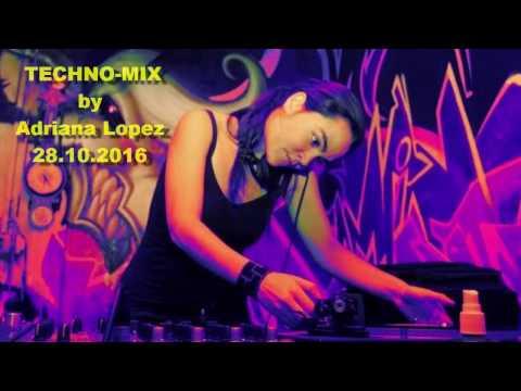 Techno-mix by Adriana Lopez. 28.10.2016. Индастриал-техно от колумбийской девушки ди-джея.