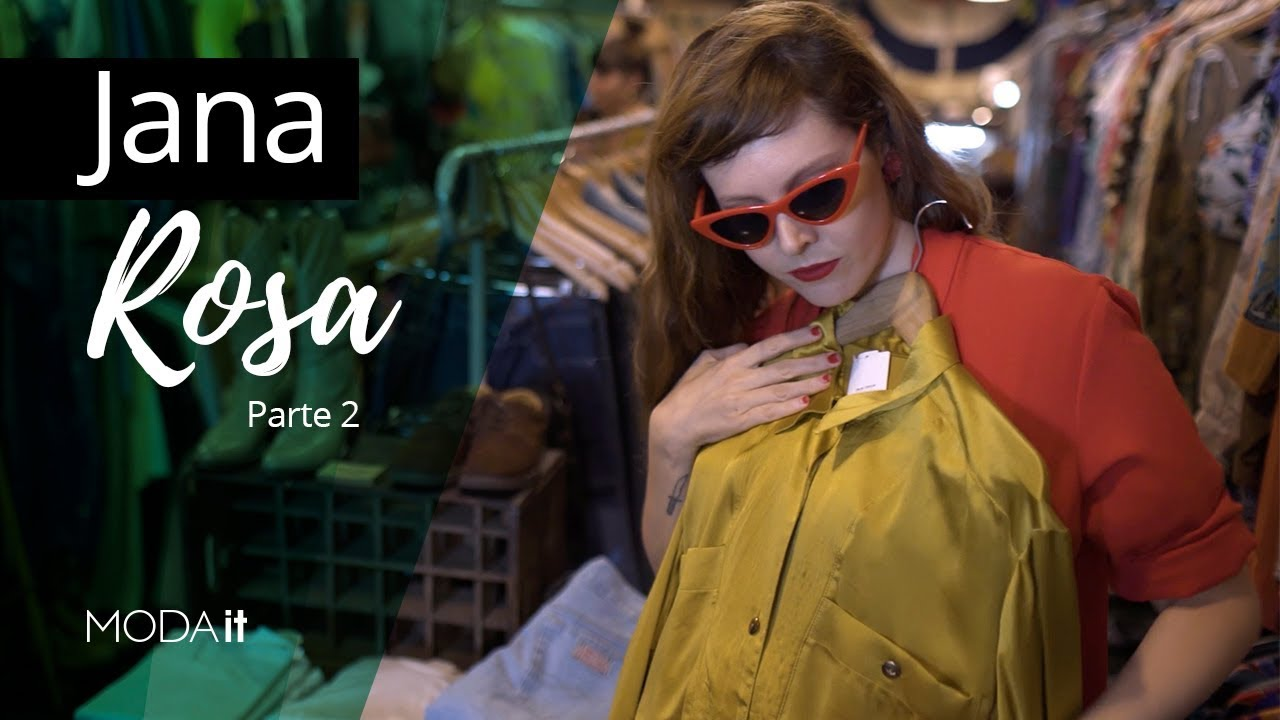 Moda it - Montando looks de brechó com Jana Rosa