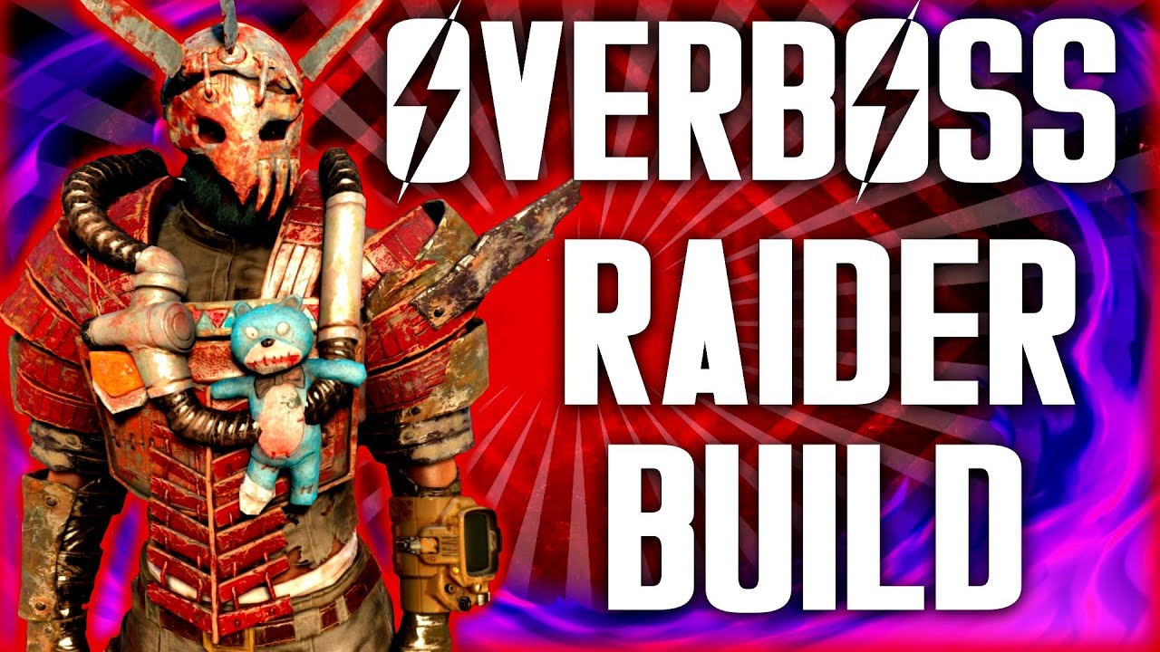 Fallout  Raider Overboss Build