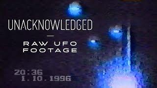 Unacknowledged: Raw UFO Footage