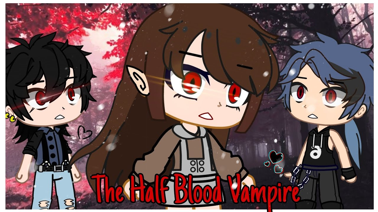 The Half Blood Vampire | Gacha Club Mini Movie | GCMM