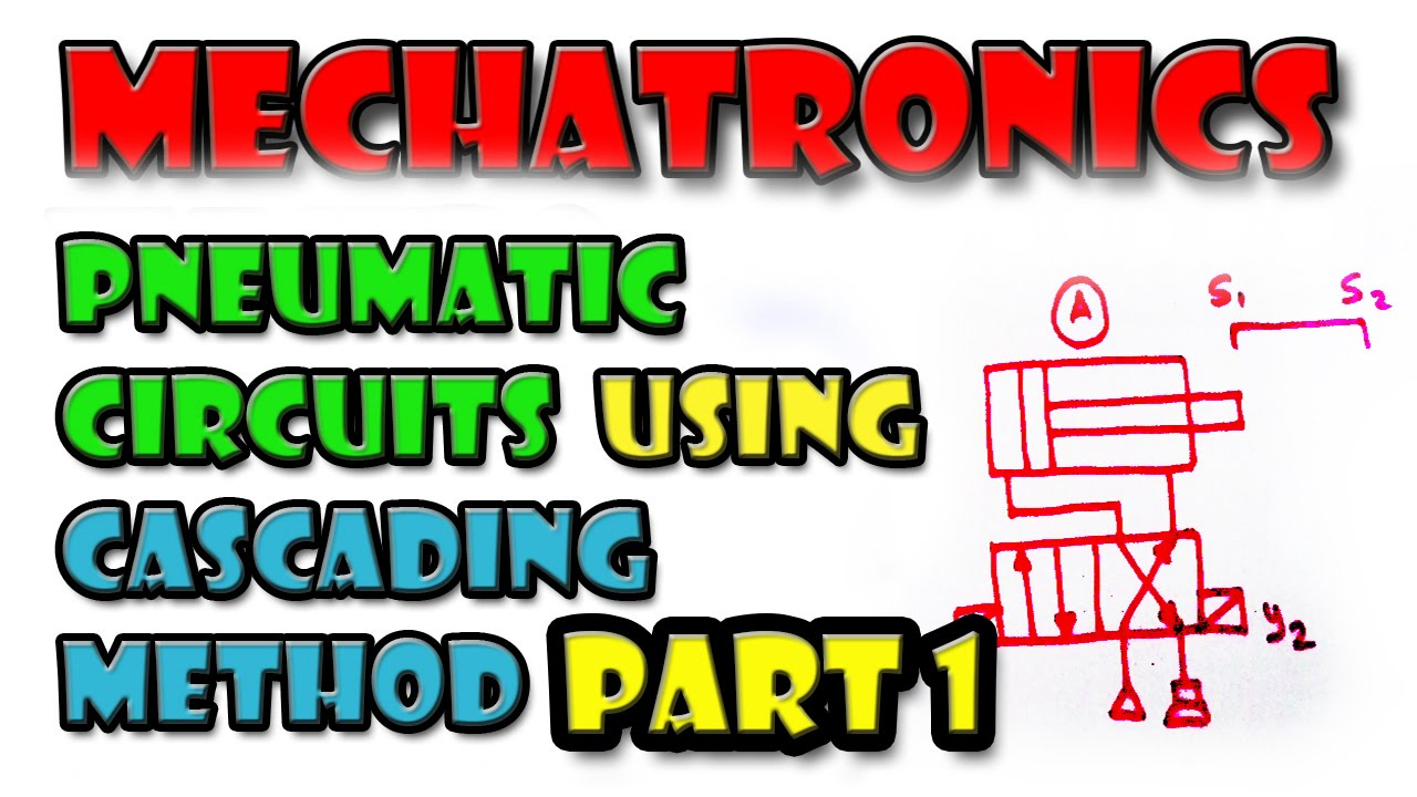 Part 1 Pneumatic Circuits Using Cascading Method Mechatronics Delay Two Stage Time Circuit Cascaded Youtube