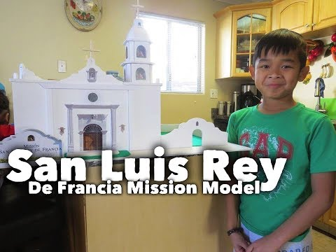 4TH GRADE SCHOOL PROJECT - SAN LUIS REY DE FRANCIA MISSION MODEL