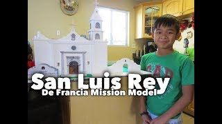4TH GRADE SCHOOL PROJECT - SAN LUIS REY DE FRANCIA MISSION MODEL